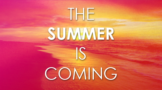 The Summer 2015 Is Coming. Sweet Summertime